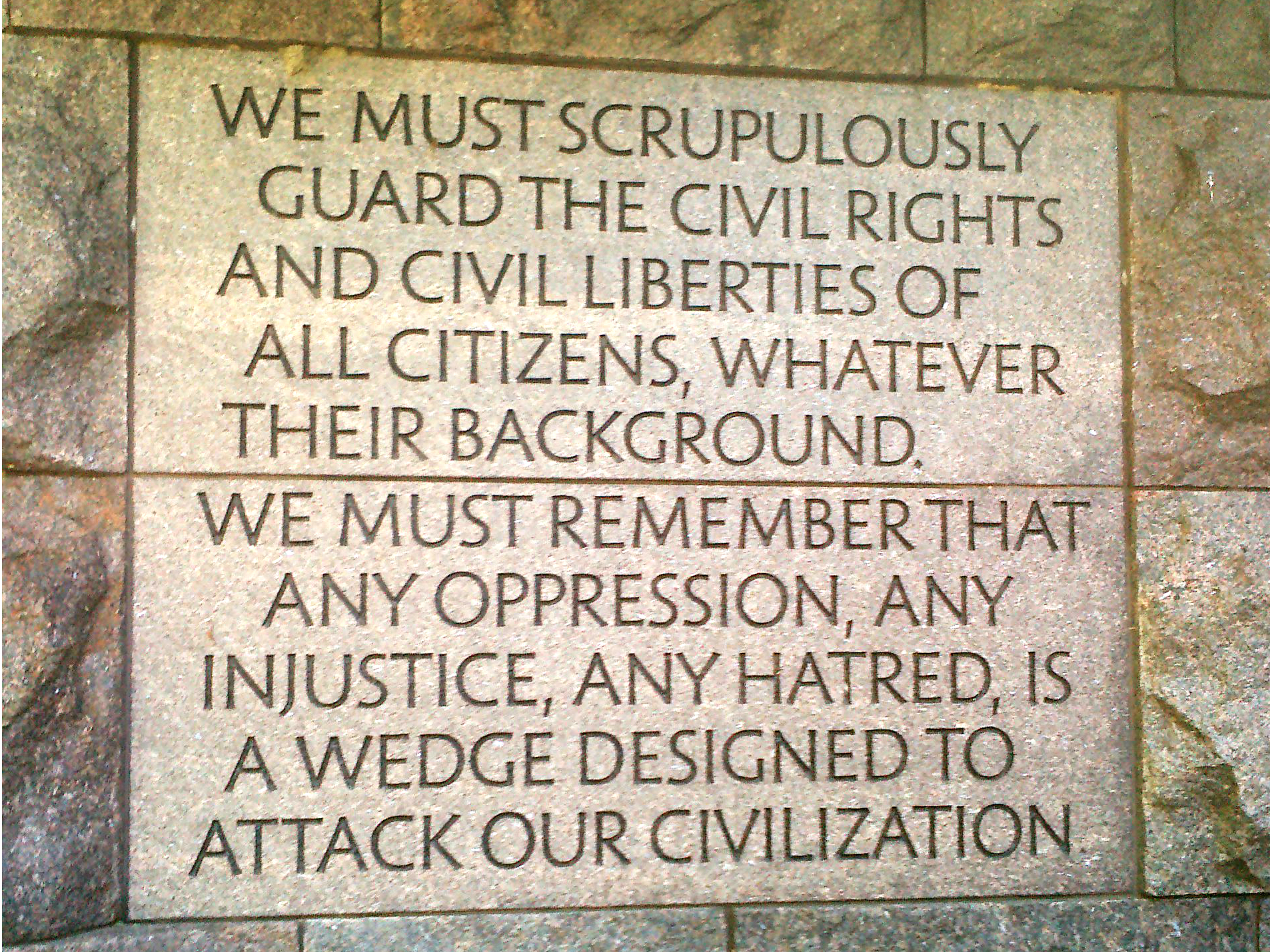 """""""We must scrupulously guard the civil rights and civil liberties of all citizens, whatever their background. We must remember that any oppression, any injustice, and hatred, is a wedge designed to attack our civilization."""""""